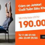 Jetstar siêu khuyến mại cuối tuần, giá vé chỉ từ 199.000 vnd